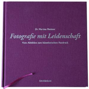 Buch Fotografie mit Leidenschaft von Martina Mettner