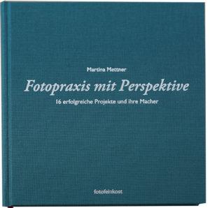 Buch Fotopraxis mit Perspektive von Martina Mettner